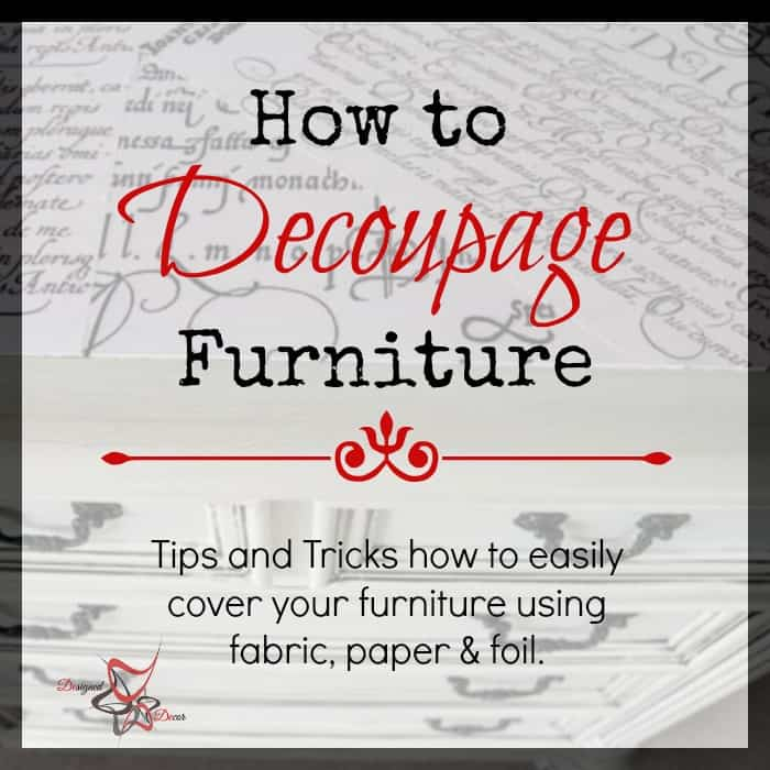 How to Decoupage Furniture! ~- Designed Decor