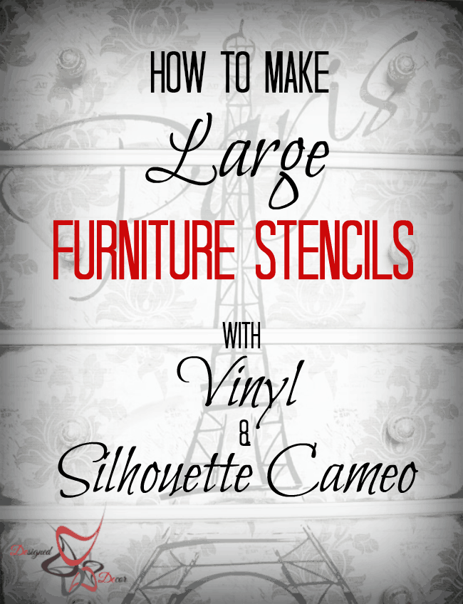 How To Make Large Furniture Stencils Using Vinyl And A Silhouette Cameo! ~   Designed Decor